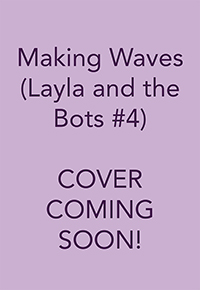 Layla and the Bots: Making Waves placeholder